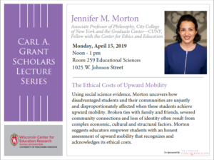 Event Poster for The Ethical Costs of Upward Mobility with Jennifer M. Morton